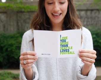 Sports Card, Seattle Football Card, I Love You More Than Seattle Loves Football, A2 Size Greeting Card, Free U.S. Shipping