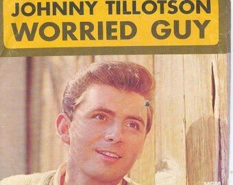 Johnny Tillotson 45 rpm with picture sleeve Worried Guy