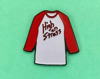 High on Stress enamel lapel pin Revenge of the Nerds