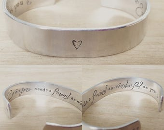 Everyone needs a friend as wonderful as you ...cuff bracelet...