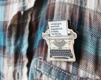 Ron Swanson Typewriter Wooden Brooch