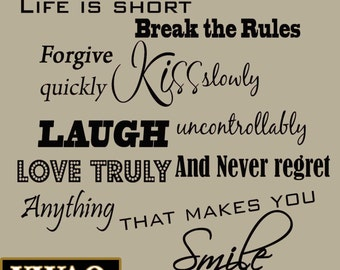Life is Short, Break the Rules, Forgive Quickly, Kiss Slowly Wall Decal Inspirational Quote Wall Decor VWAQ-L1-347-7