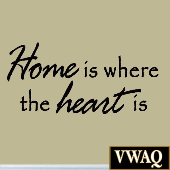 Home Is Where The Heart Is Quote: Home Is Where The Heart Is Wall Decal Family Wall Art