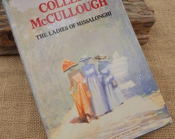 The Ladies of Missalonghi  by Colleen McCullough  Copyright 1987