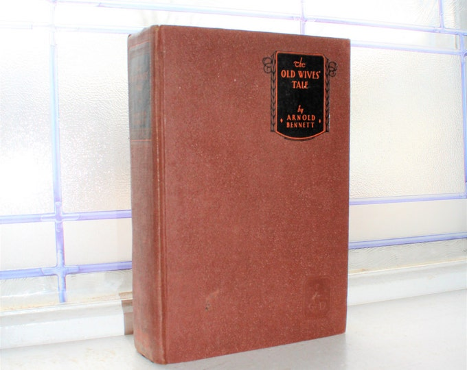 Antique 1911 Book The Old Wives' Tale Arnold Bennett
