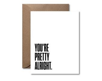 You're Pretty Alright  |  Letterpress Card