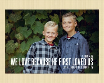 Custom Valentine's Day Photo Card - We Love because He First Loved Us 1 John 4:19