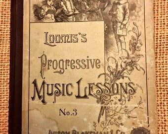 """Antique children's book """"Loomis's Progressive Music Lessons No. 3"""" Published by Ivison Blakeman & Co., New York and Chicago"""