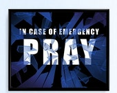 """SPRING CLEANING SALE In Case of Emergency...Pray 10""""x8"""" Print"""
