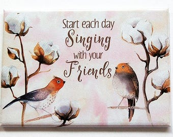 Bird Magnet, nature magnet, Kitchen magnet, Magnet, ACEO, Fridge magnet, Birds Singing, Birds Tweeting, Singing with your friends (7412)