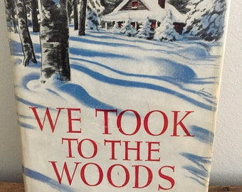 Vintage Book 1942 We Took To The Woods Louise Dickinson Rich