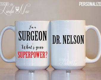 I'm a Surgeon What's your Superpower Doctor Mug, Gift for Doctors, Superpower Gift Mug, Medical School Graduation Gift, Funny Surgeon MSA154