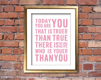 Dr Seuss Inspired Today You Are You That Is Truer Than True There Is No One Alive Who Is Youer Than You Children's  Dr Seuss Quote Art Print