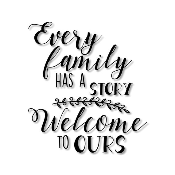 Every Family Has A Story Welcome To Ours Stencil Wood Sign