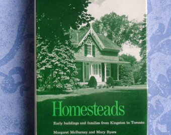Vintage Canadian History Book - Homesteads, Early Buildings and Families from Kingston to Toronto, McBurney and Byers, U of T Press 1979