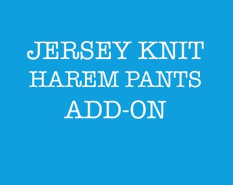JERSEY KNIT add on for harem style pants