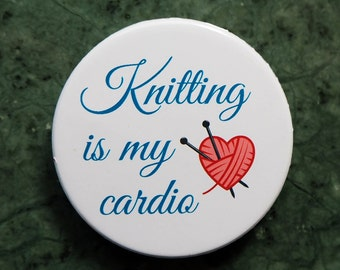 Pinback Button, Knitting is my cardio, Ø 1.5 Inch Badge, fun, whimsical,