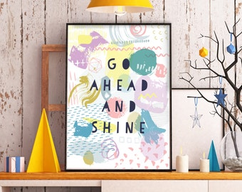 Go Ahead and Shine Abstract Quote A4 Print