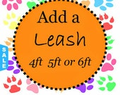 Sale - 40% Off 4FT, 5FT or 6 FT Dog Leash - Leash to go with Your Collar - Available in all Fabrics Listed in the Shop