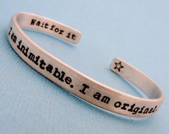 Hamilton Inspired - I am inimitable, I am an original. Wait for it - A Double Sided Hand Stamped Bracelet in Aluminum or Sterling Silver