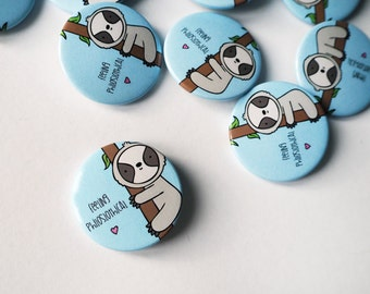 Funny Sloth Pin Badge Cute Button Pin Sloth Gift Accessories Wedding Favour Party Favour Cute Badge Cute Pin Funny Quote