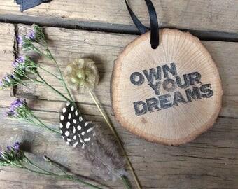 Log Slice Decoration - rustic hanging decoration - inspirational words - inspiration - life quotes