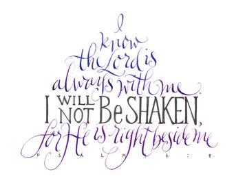 I Will Not Be Shaken hand lettered calligraphy print
