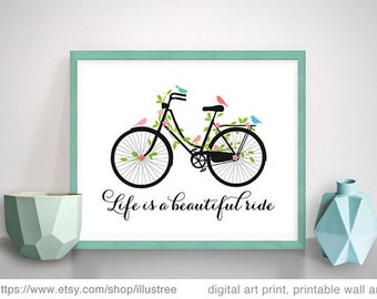 Life is a beautiful ride, digital art print, printable wall art, 8x10, 11x14, 16x20 print, quote, bicycle, birds, flowers, instant download