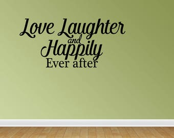 Wall Decal Love Laughter And Happily Ever After Vinyl Lettering Home Decor Bedroom Decor Vinyl Sticky Accent Words (PC338)