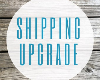 ADD ON: Shipping Upgrade