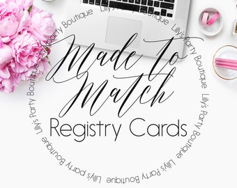 Made to Match Regristry Cards, Add on Regristry Cards, -YOU PRINT