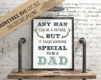 Any Man Can Be a Father svg Father's Day svg Dad quote svg Dad quote svg Cricut svg Silhouette svg eps dfx jpeg