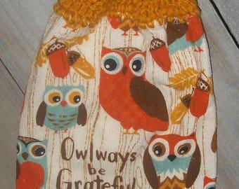 Crochet Top Hanging Kitchen Printed Dishtowel 'Owlways be Grateful' Retro Owls Acorns Pin Oak Leaves *No Buttona/Button* Handmade by HCF&D