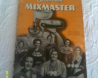 Vintage 1940's Sunbeam Mixmaster Manual, for 7B Mixer, Instructions and Recipes, Sunbeam Mixmaster