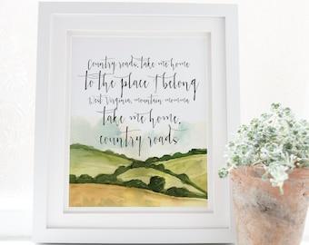 Country roads, take me home - John Denver - West Virginia - Mountain print