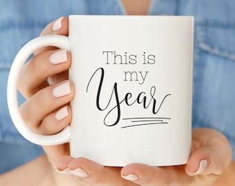 New Years Resolution Mug | This is My Year Coffee Mugs | 2017 New Year Gift for Creatives | Cute Mugs for Girl Boss | Mug for Maker