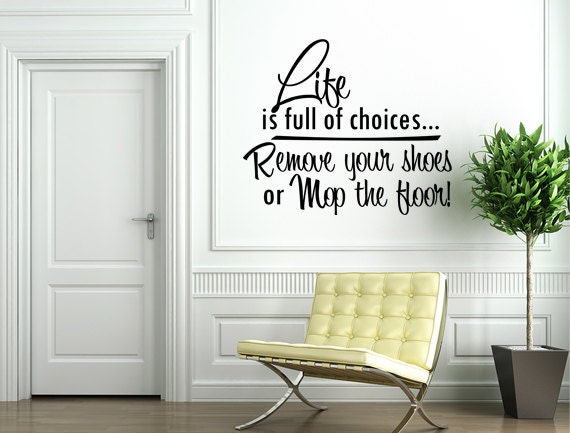 Life Is Full Of Choices Decal Wall Decal Custom Wall Custom - Custom vinyl wall decals removal options