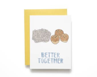 Better Together. Pasta and Meatballs. Greeting Card for Your Best Friend, Lover, or Anyone You Share Pasta With.