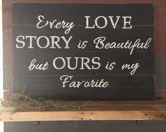 Every love story Wall Sign