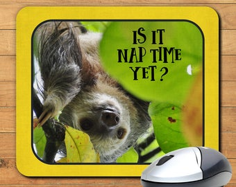 Mousepad, Sloth, Is It Nap Time Yet, My Spirit Animal Is A Sloth, Need A Nap, Funny Work Mousepad, Gift Idea, Office, Home, Decor, Computer