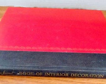 1934-1957.  Ladies' Home Journal Book of Interior Decoration by Elizabeth T Halsey.   Hardback, 248 pages with color photos. antique books