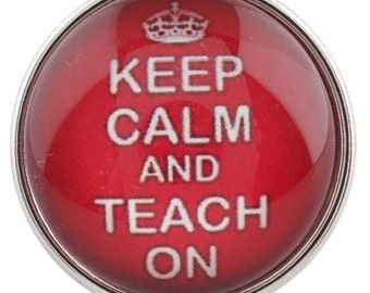 """NEW! Ginger Snap Style """"Keep Calm and Teach On"""" Snap Charm Chunk Popper"""