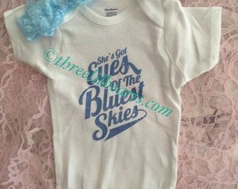 She's got eyes of the bluest skies Onesie short sleeve or long sleeve