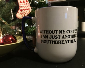 Stranger things, Mouthbreather mug, stranger things have happened 16 oz coffee mug, for aspiring hopper, stoneware