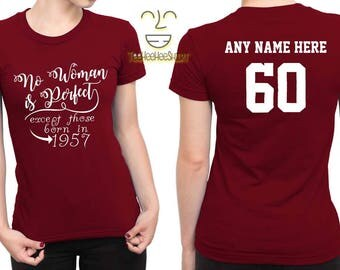 1957 No Woman Is Perfect Except 60th Birthday Party Shirt, 60 years old shirt, limited edition 60 year old, 60th birthday party tee shirt