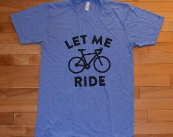 Let Me Ride - Large