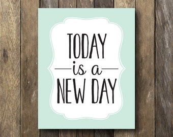 8x10 Printable - Mint Wall Art - Typography Print - Today is a New Day - Motivational Printables