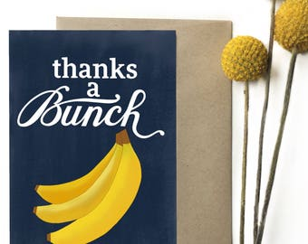 Thanks a bunch - Greeting Card
