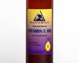 8 oz TOCOPHEROL T-50 VITAMIN E OIL Anti Aging Natural Premium Pure
