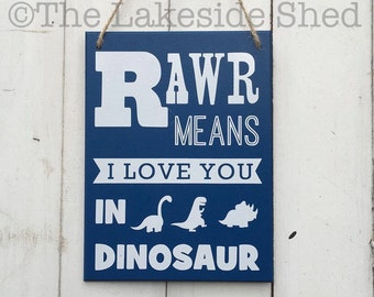 Rawr Means I Love You In dinosaur | Dinosaur Plaque | Dinosaur Sign | Blue Sign | Son Gift | Dad Gift | Sign for Boys | T-rex Gift | Roar